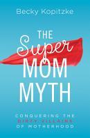 The SuperMom Myth PDF