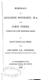 Memorials of Alexander Moncrieff, M.A., and James Fisher, fathers of the United Presbyterian Church