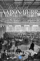 The Trial of Aaron Burr