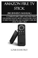 Amazon Fire TV Stick  Beginner s Manual  PDF