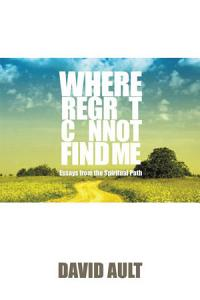 Where Regret Cannot Find Me Book