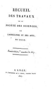 Recueil des Travaux de la Société des Sciences, de l'Agriculture & des Arts de Lille. 1826-27