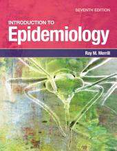 Introduction to Epidemiology: Edition 7