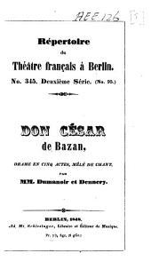 Don César de Bazan: drame en cinq actes, mélé de chant
