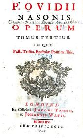 P. Ovidii Nasonis opera tribus tomis comprehensa: Volume 3