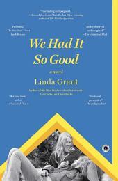 We Had It So Good: A Novel