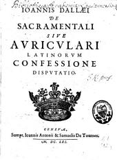 De sacramentali: sive auriculari latinorum confessione disputatio