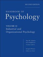 Handbook of Psychology, Industrial and Organizational Psychology: Edition 2