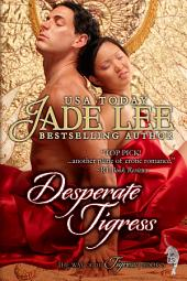 Desperate Tigress (The Way of The Tigress, Book 3)