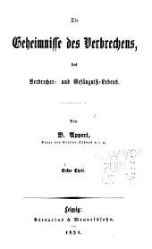 """Die Geheimnisse des Verbrechens: des Verbrecher- und Gef""""angniss-Lebens, Bände 1-2"""