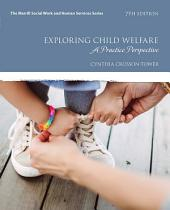 Exploring Child Welfare: A Practice Perspective, Edition 7