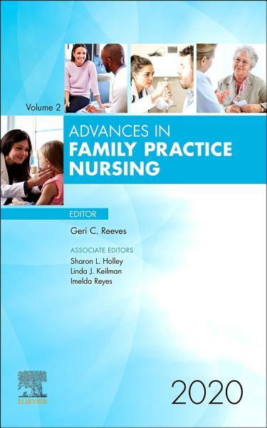 Advances in Family Practice Nursing  E Book PDF