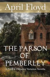 The Parson of Pemberley: A Pride & Prejudice Variation