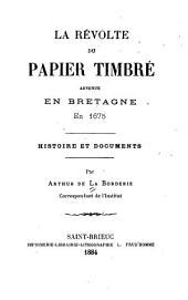 La révolte du Papier Timbré advenue en Bretagne en 1675: Histoire et documents