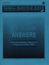 Searching for Answers: Annual Evaluation Report on Drugs & Crime