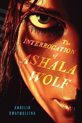 The Interrogation of Ashala Wolf  The Tribe  Book One