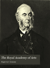 The Royal Academy of Arts: A Complete Dictionary of Contributors and Their Work from Its Foundation in 1769 to 1904, Volume 6