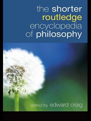 The Shorter Routledge Encyclopedia of Philosophy PDF