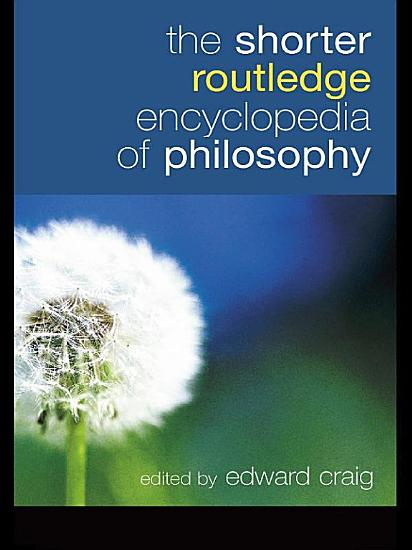 The Shorter Routledge Encyclopedia of Philosophy PDF