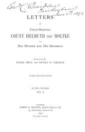 Letters of Field-Marshall Count Helmuth Von Moltke to His Mother and His Brothers: Volume 1