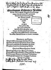 Quadriuium Gra[m]matices Joannis Coclaei Norici, Artiu[m] Magistri: Pro iuuentute Scholae Laurentianae ... in lucem emittitur