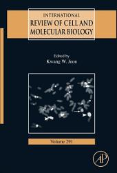 International Review of Cell and Molecular Biology: Volume 291