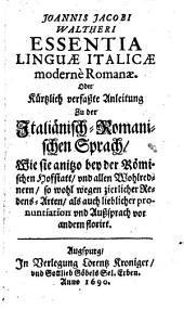 Essentia linguae Italicae moderne Romanae oder Anleitung zu der italiänisch-romanischen Sprach