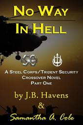 No Way in Hell: A Steel Corps/Trident Security Crossover