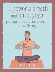 The Power of Breath and Hand Yoga PDF