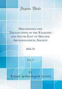 Proceedings and Transactions of the Kilkenny and South East of Ireland Archaeological Society  Vol  3 PDF