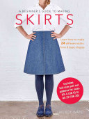 A Beginner s Guide to Making Skirts Book