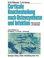 Corticale Knochenheilung nach Osteosynthese und Infektion PDF