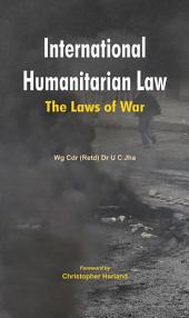 International Humanitarian Law: The Laws of War