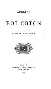 Adresse au Roi Coton