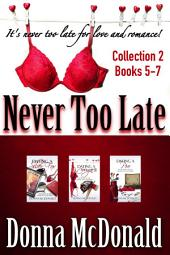 Never Too Late Collection 2, Books 5-7: Romantic Comedy Series About Dating And Romance