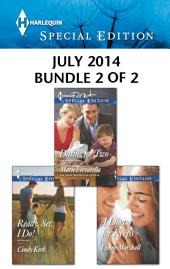 Harlequin Special Edition July 2014 - Bundle 2 of 2: Dating for Two\Ready, Set, I Do!\A Doctor for Keeps