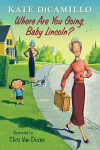 Where Are You Going  Baby Lincoln  Book