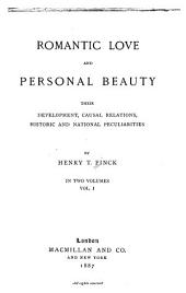 Romantic Love and Personal Beauty: Their Development, Causal Relations, Historic and National Peculiarities, Volume 1