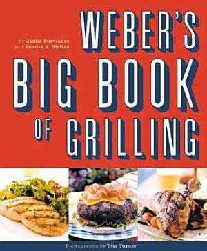 Weber s Big Book of Grilling