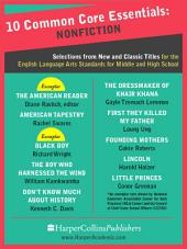 10 Common Core Essentials: Nonfiction: Selections from New and Classic Books for the English Language Arts Standards for Middle and High School