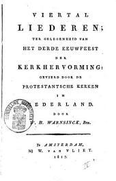 Viertal liederen, ter gelegenheid van het derde eeuwfeest der Kerkhervorming: gevierd door de protestantsche kerken in Nederland