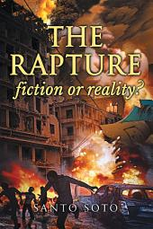 The Rapture, Fiction or Reality?