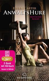 Anwaltshure 1 | Erotik Audio Story | Erotisches Hörbuch: Sex, Leidenschaft, Erotik und Lust
