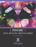 Psychic Soul Healing Oracle Guidebook