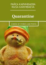 Quarantine. A book of stories and poems