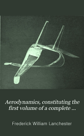 Aerodynamics, constituting the first volume of a complete work on aerial flight, Aerodonetics, constituting the second volume ...