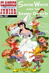 Snow White and the Seven Dwarfs: Classics Illustrated, Volume 501