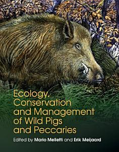 Ecology  Conservation and Management of Wild Pigs and Peccaries PDF