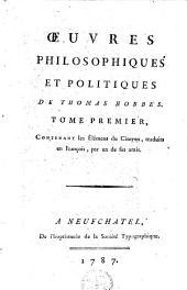 Oeuvres philosophique et politiques de Thomas Hobbes: Volume1