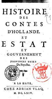 Histoire des contes [|] d'Hollande. Et estat et gouvernement des Provinces Unies du Pays Bas[Pierre Scriverius]